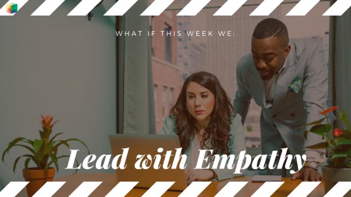 Empathy Opens Possibilities