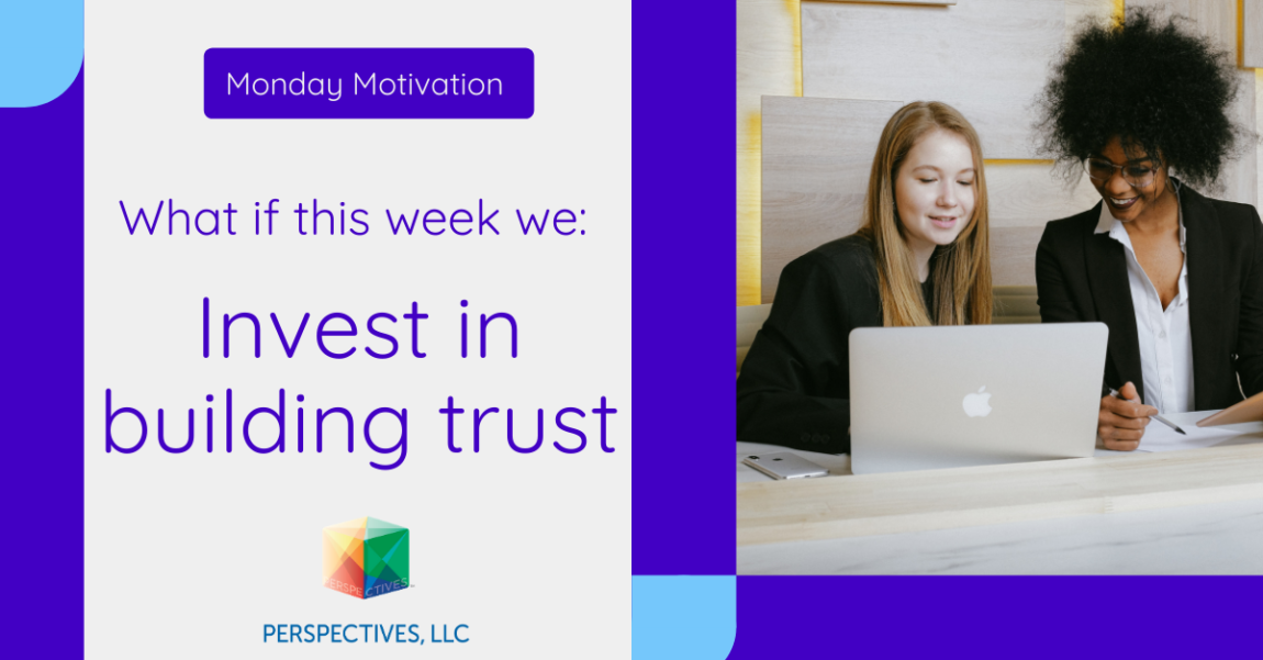 Want more? Build a culture of trust.