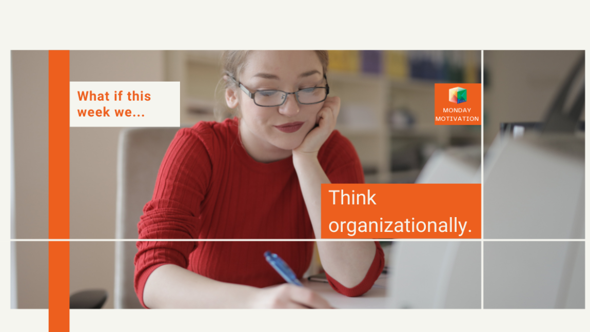 Quick tips for organizational thinking