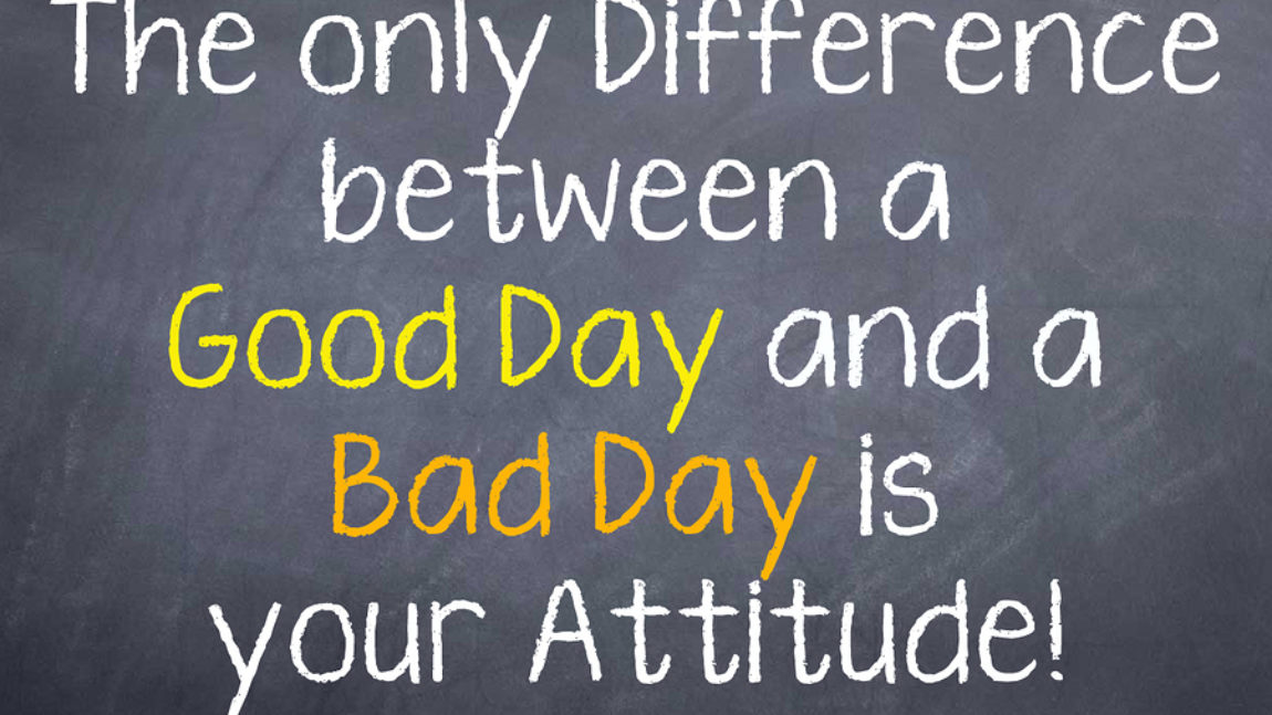 HOW TO NOT CATCH A BAD ATTITUDE